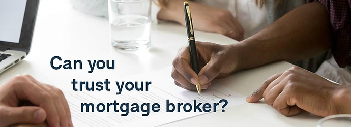 Can%20you%20trust%20your%20mortgage%20broker